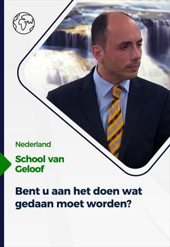 School van Geloof - 25/08/21 - Nederland - Bent u aan het doen wat gedaan moet worden?