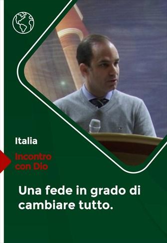 Incontro con Dio - 29/08/21 - Italia - Una fede in grado di cambiare tutto