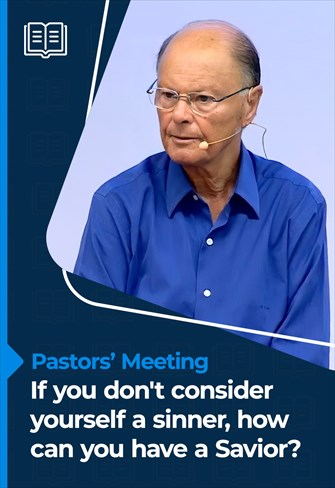 Pastors' Meeting - 26/08/21 - If you don't consider yourself a sinner, how can you have a Savior?