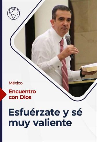 Encuentro con Dios - 29/08/21 - México - Esfuérzate y sé muy valiente