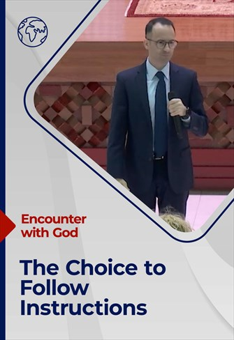 Encounter with God - 29/08/21 - England - The Choice to Follow Instructions