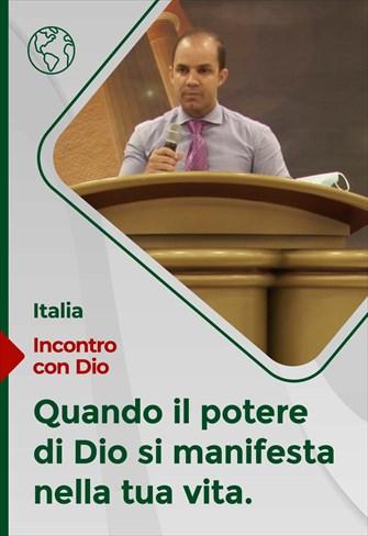 Quando il Potere di Dio si manifesta nella tua vita - Incontro con Dio - 05/09/21 - Italia