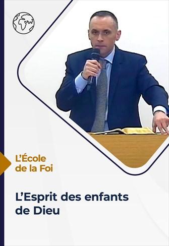 L'école de la Foi - 01/09/21 - France - L'Esprit des enfants de Dieu