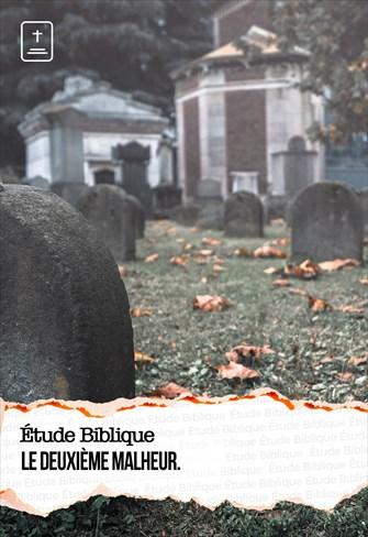 Étude Biblique - 05/09/21 - France - Le deuxième malheur