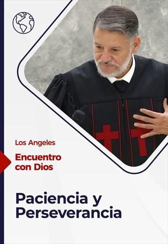 Encuentro con Dios - 05/09/21 - Los Angeles - Paciencia y Perseverancia