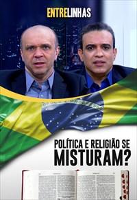 Entrelinhas - 12/09/21 - Política e religião se misturam?
