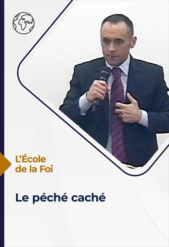 L'école de la Foi - 08/09/21 - France - Le péché caché
