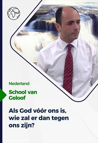 School van Geloof - 08/09/21 - Nederland - Als God vóór ons is, wie zal er dan tegen ons zijn?