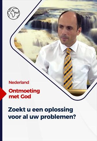 Ontmoeting met God - 12/09/21 - Nederland - Zoekt u een oplossing voor al uw problemen?