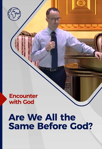 Encounter with God - 12/09/21 - England - Are We All the Same Before God?