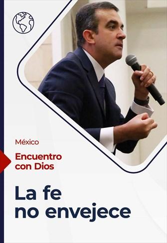 Encuentro con Dios - 12/09/21 - México - La fe no envejece