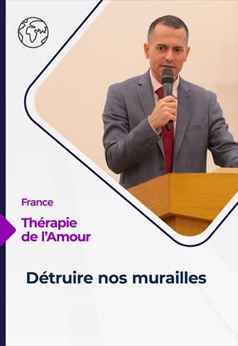 Thérapie de l'Amour - 09/09/21 - France - Détruire nos murailles