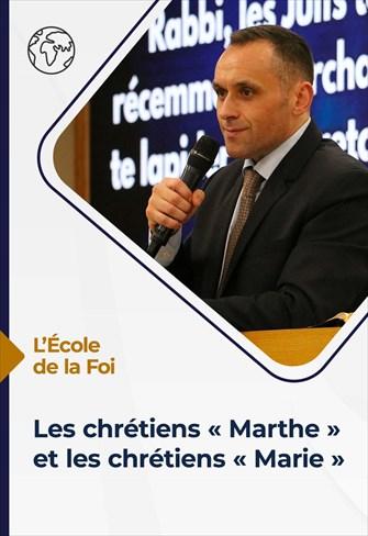 L'école de la Foi - 15/09/21 - France - Les chrétiens « Marthe » et les chrétiens « Marie »