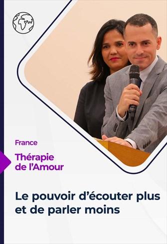 Thérapie de l'Amour - 16/09/21 - France - Le pouvoir d'écouter plus et de parler moins