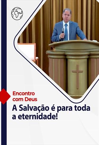 Encontro com Deus - 12/09/21 - Portugal - A Salvação é para toda a eternidade!