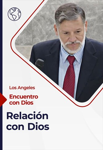 Encuentro con Dios - 12/09/21 - Los Angeles - Relación con Dios