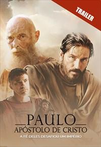 Trailer - Paulo, Apóstolo de Cristo