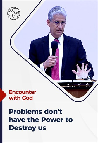 Encounter with God 05/09/21 - South Africa - Problems don't have the power to destroy us