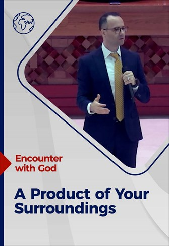 Encounter with God - 19/09/2021 - England - A Product of Your Surroundings
