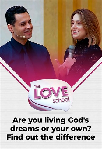 The love School - USA - 24/09/21 - Are you living God's dreams or your own? Find out the difference