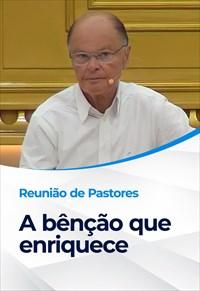 Reunião de pastores - 30/09/21 - A bênção que enriquece