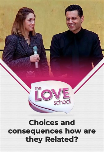 The love School - USA - 02/10/21 - Choices and consequences how are they Related?