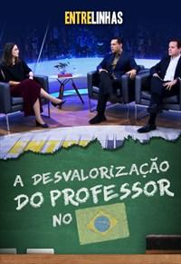 Entrelinhas - 10/10/21 - A desvalorização do professor no Brasil