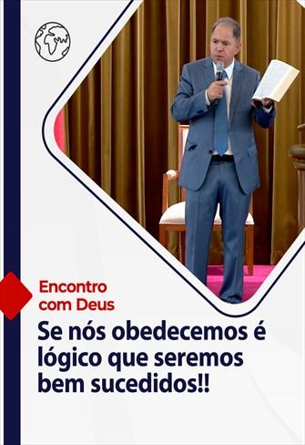Encontro com Deus - 03/10/21 - Portugal - Se nós obedecemos é lógico que seremos bem sucedidos!