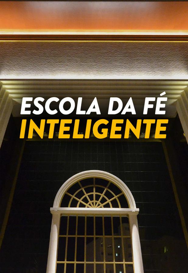 [Templo] Escola da Fé Inteligente