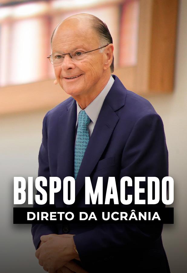 Bispo Macedo direto da Ucrânia