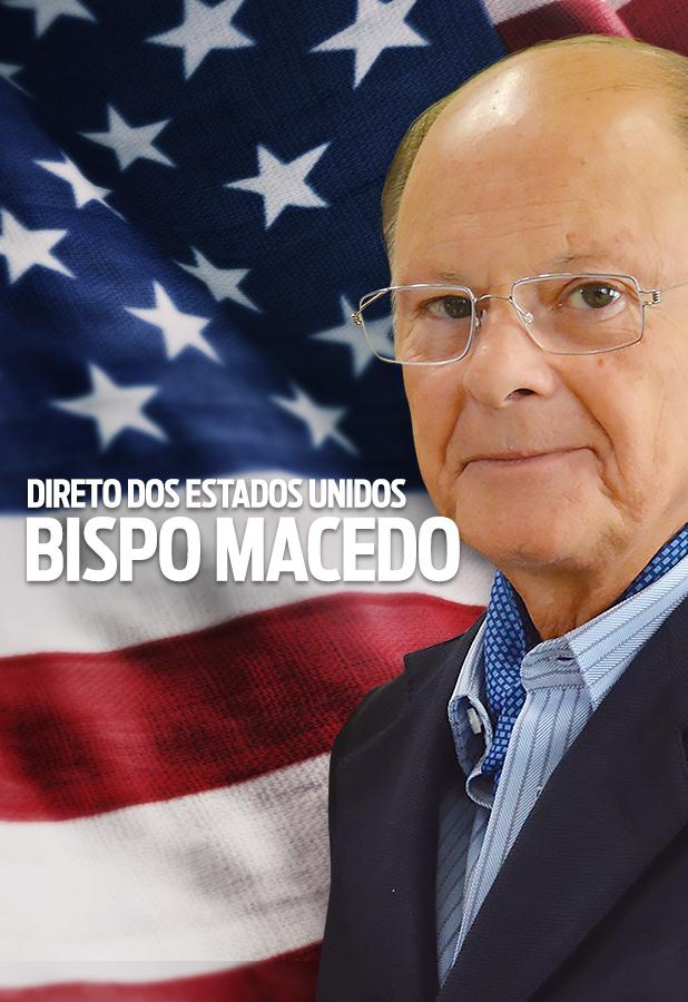 Bispo Macedo direto dos Estados Unidos